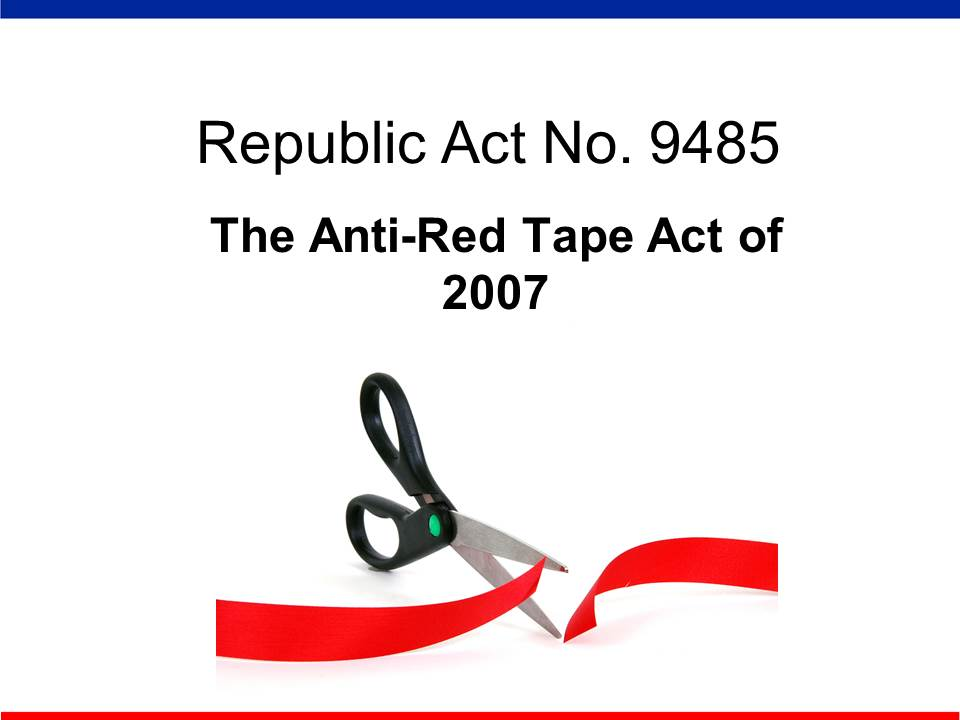 Primer on RA 9485 (Anti-Red Tape Act of 2007)